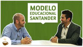 Série Santander | Entrevista 1 de 6 – Modelo educacional Santander