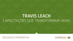 Travis Leach – Capacitações que transformam vidas