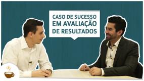 Série Santander | Entrevista 5 de 6 – Caso de sucesso em avaliação de resultados no Santander
