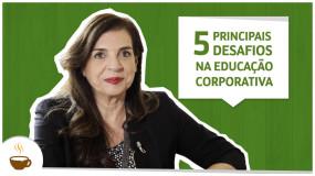 Os cinco principais desafios na educação corporativa