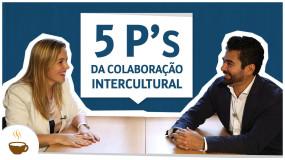 """Os 5 """"Ps"""" da colaboração intercultural"""