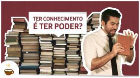 Ter conhecimento é ter poder?