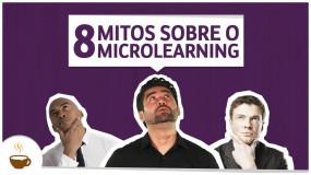Oito mitos sobre o microlearning