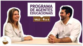 Série Vale I 4/6 I Programa de Agentes Educacionais