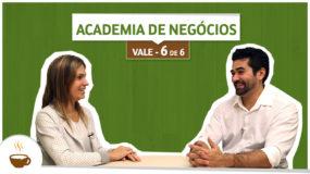 Série Vale | 6/6 | Academia de negócios