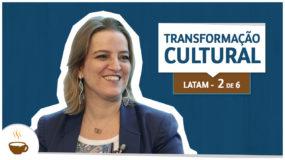Série LATAM I 2 de 6 I Transformação cultural