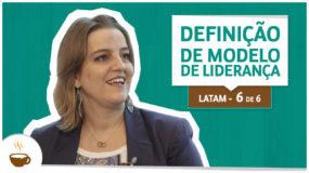 Série LATAM I 6 de 6 I Definição de modelo de liderança