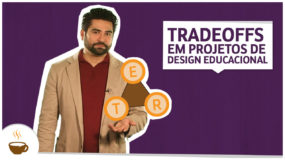 Tradeoffs em projetos de design educacional