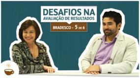Série UniBrad Bradesco | 5 de 6 | Desafios na avaliação de resultados