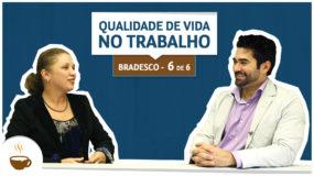 Série UniBrad Bradesco | 6 de 6 |Qualidade de vida no trabalho