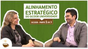Série Sicoob | 1 de 3 | Alinhamento estratégico do Sicoob Universidade