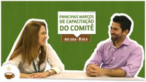 Série Rio 2016 | 8 de 8 | Principais marcos de capacitação do Comitê