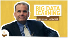 Série Chris Surdak | 2 de 6 | Big Data Learning