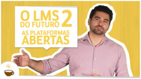 O LMS do futuro 2 – As plataformas abertas