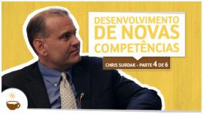 Série Chris Surdak | 4 de 6 | Desenvolvimento de novas competências