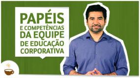 Papéis e competências da equipe de educação corporativa