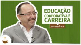 Série EYU | 2 de 6 | Educação Corporativa e Carreira