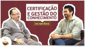 Série EYU | 3 de 6 | Certificação e Gestão do Conhecimento