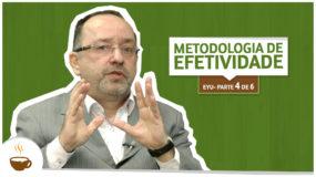 Série EYU | 4 de 6 | Metodologia de efetividade