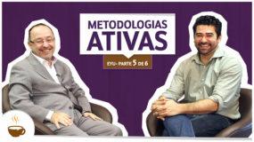 Série EYU | 5 de 6 | Metodologia ativas
