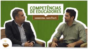 Série Unindústria | 5 de 5 | Competência de Educadores
