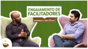 Série McDonald's University | 5 de 6 | Engajamento de facilitadores