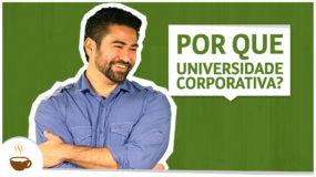 Por que universidade corporativa?