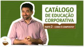 Catálogo de educação corporativa. Parte 2: como é composto?