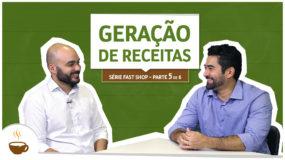 Série Fast Shop |5 de 6| – Geração de receitas
