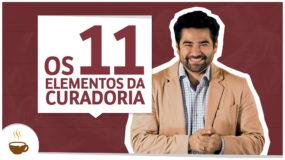 Os 11 elementos da curadoria