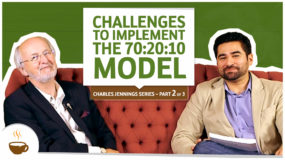 Charles Jennings series |2 of 3| – Challenges to implement the 70:20:10 model