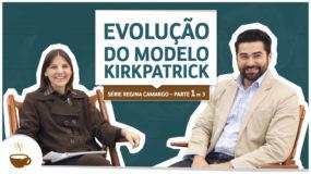 Série Regina Camargo |1 de 3| – Evolução do modelo Kirkpatrick