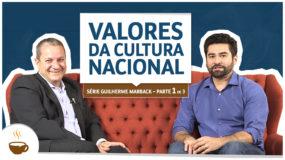Série Guilherme Marback |1 de 3| – Valores da cultura nacional