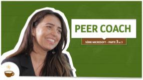Série Microsoft |3 de 3| – Peer Coach