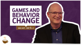 Karl Kapp Series |2 of 4| – Games and behavior change