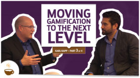 Karl Kapp Series |3 of 4| – Moving gamification to the next level