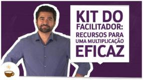 Kit do facilitador: recursos para uma multiplicação eficaz